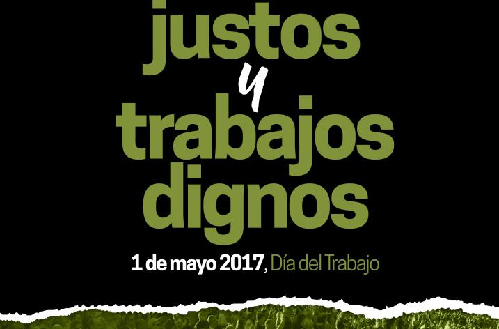 1 de mayo exigimos salarios justos y trabajos dignos